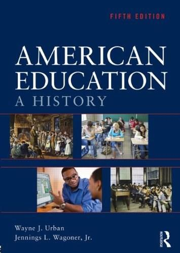 American Education: A History, by Wagoner, 5th Edition 9780415539135