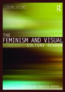 Feminism and Visual Culture Reader, by Jones, 2nd Ediiton 9780415543705