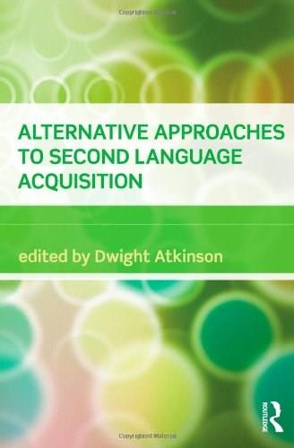 Alternative Approaches to Second Language Acquisition, by Atkinson 9780415549257
