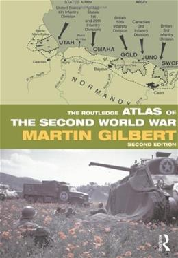 Routledge Atlas of the 2nd World War, by Gilbert, 2nd Edition 9780415552899