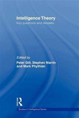 Intelligence Theory: Key Questions and Debates, by Gill 9780415553377