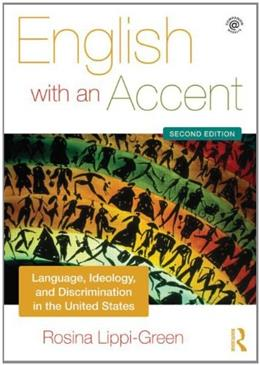 English with an Accent: Language, Ideology and Discrimination in the United States, by Lippi-Green, 2nd Edition 9780415559119