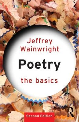 Poetry: The Basics, by Wainwright, 2nd Edition 9780415566162