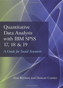 Quantitative Data Analysis with IBM SPSS 17, 18 and 19: A Guide for Social Scientists, by Bryman 9780415579193