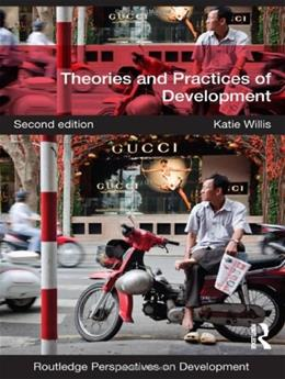 Theories and Practices of Development, by Willis, 2nd Edition 9780415590716