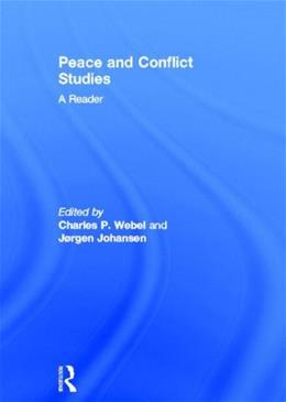 Peace and Conflict Studies: A Reader, by Webel 9780415591287