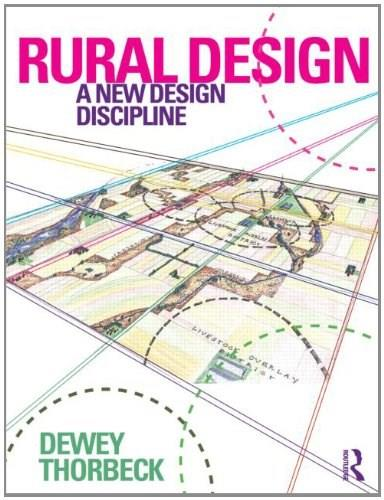 Rural Design: A New Design Discipline, by Thorbeck 9780415593205