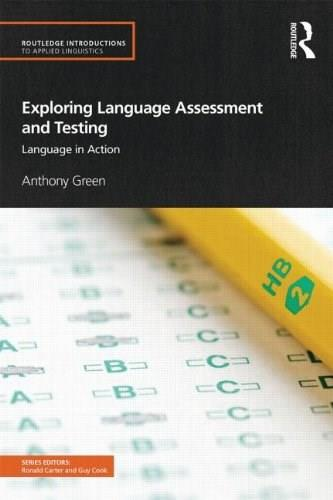 Exploring Language Assessment and Testing: Language in Action, by Green 9780415597241