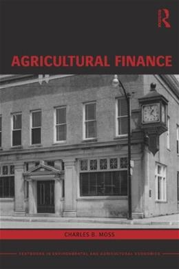 Agricultural Finance, by Moss 9780415599078