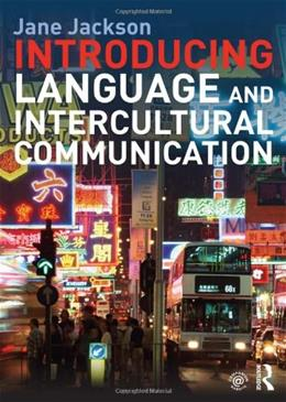 Introducing Language and Intercultural Communication, by Jackson 9780415601993