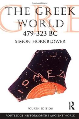 Greek World 479-323 BC, by Hornblower, 4th Edition 9780415602921