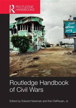 Routledge Handbook of Civil Wars, by Newman 9780415622585