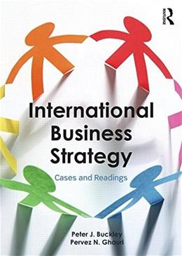 International Business and Strategy: Cases and Readings, by Buckley 9780415624701