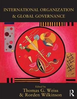 International Organization and Global Governance, by Weiss 9780415627603