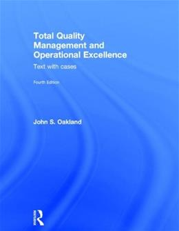 Total Quality Management and Operational Excellence: Text with Cases 4 9780415635493