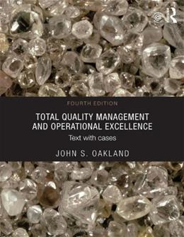 Total Quality Management and Operational Excellence: Text with Cases, by Oakland, 4th Edition 9780415635509