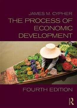 Process of Economic Development, by Cypher, 4th Edition 9780415643283