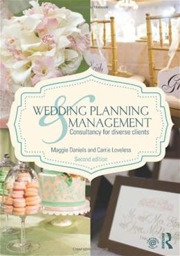 Wedding Planning and Management: Consultancy for Diverse Clients, by Daniels, 2nd Edition 9780415644457