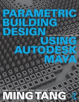 Parametric Building Design Using Autodesk Maya 9780415644471