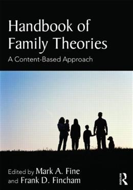 Handbook of Family Theories: A Content Based Approach, by Fine 9780415657228