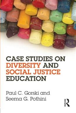 Case Studies on Diversity and Social Justice Education, by Gorski 9780415658256