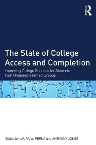 The State of College Access and Completion: Improving College Success for Students from Underrepresented Groups 9780415660464