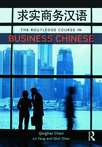 Routledge Course in Business Chinese, by Chen 9780415668033