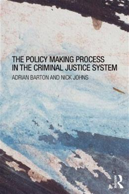 Policy Making Process in the Criminal Justice System, by Barton 9780415670173