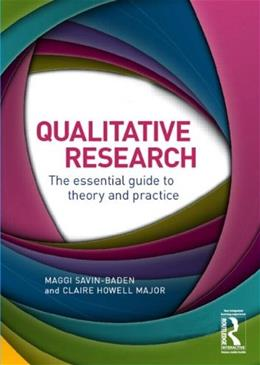Qualitative Research: The Essential Guide to Theory and Practice, by Savin-Baden PKG 9780415674782