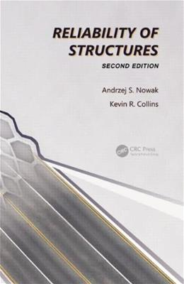 Reliability of Structures, by Nowak, 2nd Edition 9780415675758