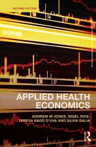 Applied Health Economics, by Jones, 2nd Edition 9780415676823