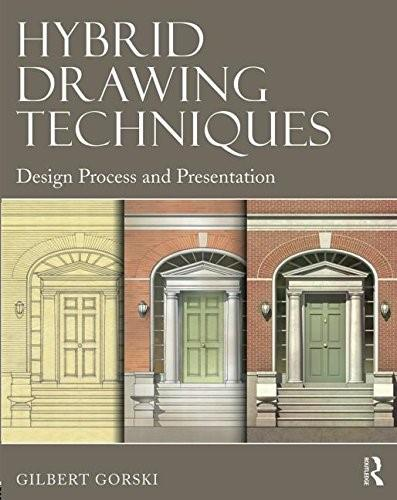 Hybrid Drawing Techniques: Design Process and Presentation Pap/Psc 9780415702263