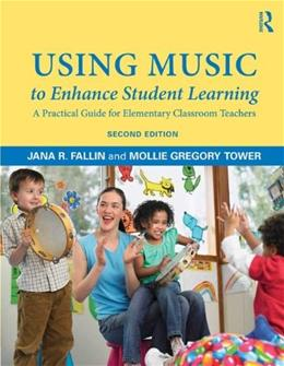 Using Music to Enhance Student Learning: A Practical Guide for Elementary Classroom Teachers, by Fallin, 2nd Edition 2 PKG 9780415709361