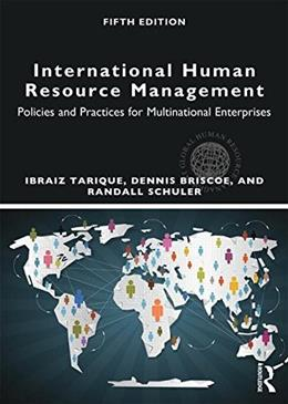 International Human Resource Management: Policies and Practices for Multinational Enterprises, by Tarique, 5th Edition 9780415710534