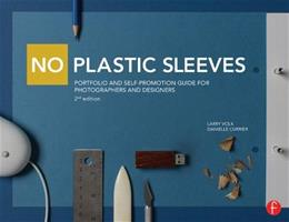 No Plastic Sleeves: Portfolio and Self-Promotion Guide for Photographers and Designers, by Volk, 2nd Edition 9780415711180