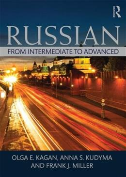 Russian: From Intermediate to Advanced, by Kagan 9780415712279