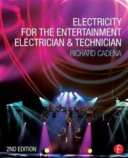 Electricity for the Entertainment Electrician and Technician, by Cadena, 2nd Edition 9780415714839