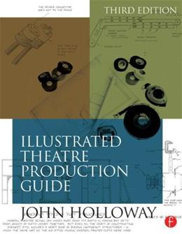 Illustrated Theatre Production Guide, by Holloway, 3rd Edition 9780415717526