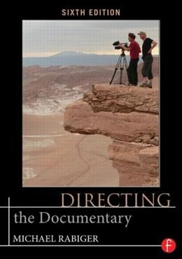 Directing the Documentary, by Rabiger, 6th Edition 9780415719308