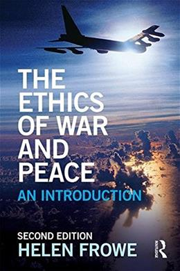 Ethics of War and Peace: An Introduction, by Frowe, 2nd Edition 9780415724814