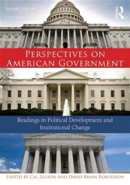 Perspectives on American Government: Readings in Political Development and Institutional Change, by Jillson, Volume 2 9780415735223