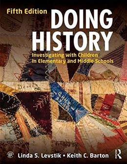Doing History: Investigating with Children in Elementary and Middle Schools 5 9780415737333