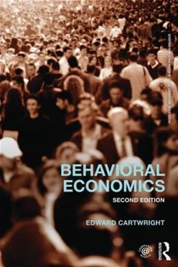 Behavioral Economics, by Cartwright, 2nd Edition 9780415737647