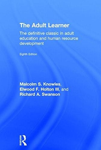 The Adult Learner: The definitive classic in adult education and human resource development 8 9780415739016