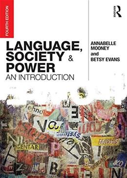 Language, Society and Power: An Introduction, by Mooney, 4th Edition 9780415740005