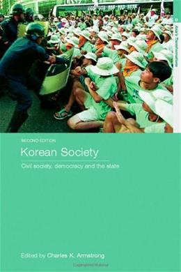 Korean Society: Civil Society, Democracy and the State, by Armstrong, 2nd Edition 9780415770583