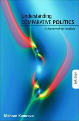 Understanding Comparative Politics; A Framework for Analysis, by Kamrava, 2nd Edition 9780415773058
