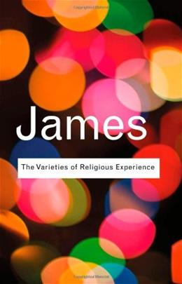Varieties of Religious Experience: A Study In Human Nature, by James 9780415773829