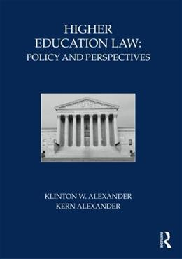 Higher Education Law: Policy and Perspectives, by Alexander 9780415800310