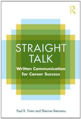 Straight Talk: Written Communication for Career Success, by Timm 9780415801966
